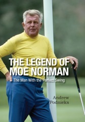 The Legend of Moe Norman