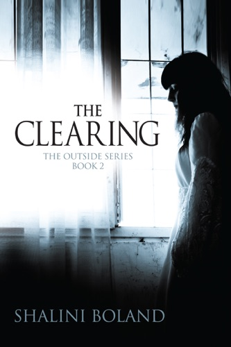 Shalini Boland - The Clearing (Outside Series #2)