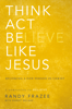 Randy Frazee - Think, Act, Be Like Jesus artwork