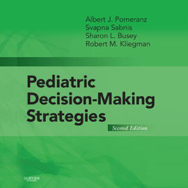 Pediatric Decision-Making Strategies E-Book