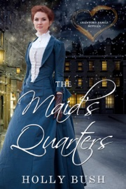 The Maid's Quarters - Holly Bush by  Holly Bush PDF Download