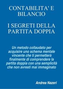 CONTABILITA' E BILANCIO: I Segreti della Partita Doppia da Andrea Nazeri Copertina del libro