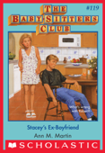 Stacey's Ex-Boyfriend (The Baby-Sitters Club #119)