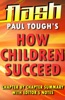 How Children Succeed By Paul Tough : Flash Summaries