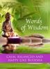 Words of Wisdom. Calm, balanced and happy like Buddha