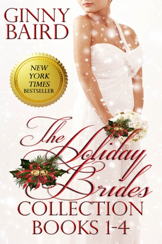 Ginny Baird - The Holiday Brides Collection (Books 1-4) (Holiday Brides Series)