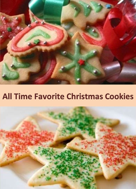 All Time Favorite Christmas Cookies A Collection Of Delicious And Classic Christmas Cookies Recipes By Ashley Carlson On Apple Books