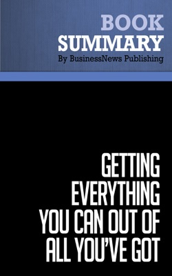 Summary: Getting Everything You Can Out Of All You've Got - Jay Abraham