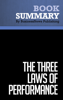 Summary : The Three Laws of Performance - Steve Zaffron and Dave Logan - BusinessNews Publishing