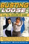 Busting Loose From The Business Game