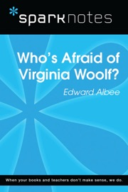WHOS AFRAID OF VIRGINIA WOOLF (SPARKNOTES LITERATURE GUIDE)