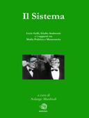 Il Sistema. Licio Gelli, Giulio Andreotti e i rapporti tra Mafia Politica e Massoneria Book Cover