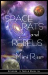 Space Rats And Rebels Fools Rush In Episode 1 Of A 3 Part Serial