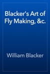 Blackers Art Of Fly Making C