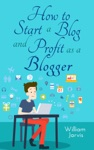 How To Start A Blog And Profit As A Blogger