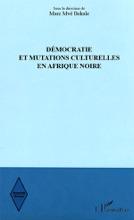 Démocratie Et Mutations Culturelles En Afrique Noire
