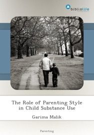 The Role Of Parenting Style In Child Substance Use