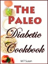 The Paleo Diabetic Cookbook