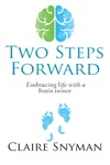 Two Steps Forward Embracing Life With A Brain Tumor