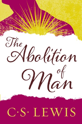 C. S. Lewis - The Abolition of Man