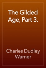 The Gilded Age, Part 3.