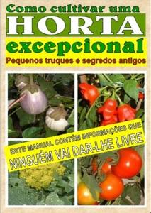 Como cultivar uma horta excepcional Book Cover