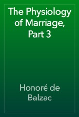 The Physiology of Marriage, Part 3
