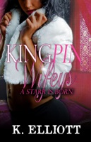 Kingpin Wifeys Part 6: A Starr is Born