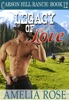 Legacy Of Love (Carson Hill Ranch: Book 12)