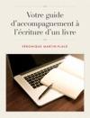 Votre Guide Daccompagnement  Lcriture Dun Livre