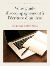 Votre Guide D'accompagnement à L'écriture D'un Livre