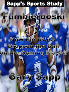 Fumblerooski: How The NCAA Dropped The Ball On The Coming Playoff. Book Review