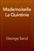 George Sand - Mademoiselle La Quintinie artwork