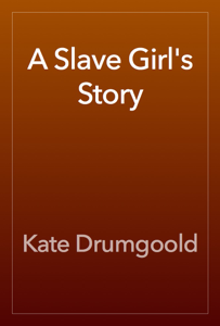 A Slave Girl's Story Book Review