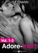 Adore-moi ! - Vol. 1-3