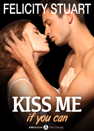 Kiss me (if you can) - Volumen 4 - Felicity Stuart