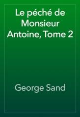 Le péché de Monsieur Antoine, Tome 2