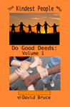 The Kindest People Who Do Good Deeds: Volume 1