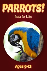 Parrot Facts For Kids 9-12