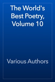 The World's Best Poetry, Volume 10 read online
