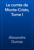 Le comte de Monte-Cristo, Tome I