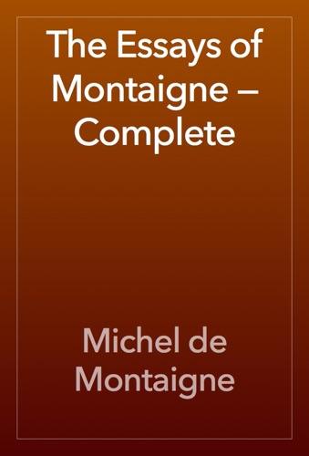 The Essays of Montaigne — Complete