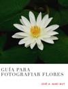Gua Para Fotografiar Flores