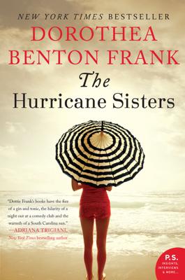 Dorothea Benton Frank - The Hurricane Sisters book