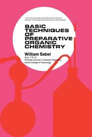 BASIC TECHNIQUES OF PREPARATIVE ORGANIC CHEMISTRY