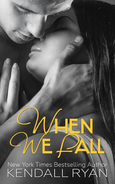 When We Fall - Kendall Ryan book cover