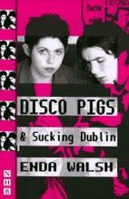 Disco Pigs & Sucking Dublin (NHB Modern Plays)