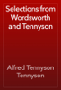 Alfred Tennyson Tennyson - Selections from Wordsworth and Tennyson artwork