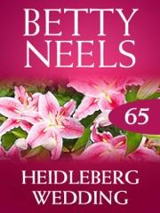 Heidelberg Wedding (Betty Neels Collection, Book 65)