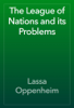 Lassa Oppenheim - The League of Nations and its Problems artwork
